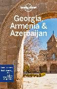 Cover-Bild zu Lonely Planet Georgia, Armenia & Azerbaijan