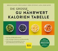 Cover-Bild zu Die große GU Nährwert-Kalorien-Tabelle 2022/23 von Elmadfa, Ibrahim