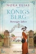 Cover-Bild zu Königsberg. Bewegte Jahre von Elias, Nora