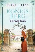 Cover-Bild zu Königsberg. Bewegte Jahre (eBook) von Elias, Nora