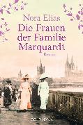 Cover-Bild zu Die Frauen der Familie Marquardt (eBook) von Elias, Nora