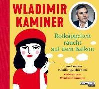 Cover-Bild zu Rotkäppchen raucht auf dem Balkon von Kaminer, Wladimir