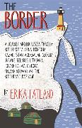 Cover-Bild zu The Border - A Journey Around Russia von Fatland, Erika
