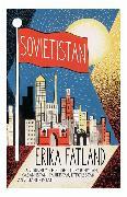 Cover-Bild zu Sovietistan von Fatland, Erika