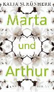 Cover-Bild zu Marta und Arthur (eBook) von Schönherr, Katja