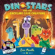 Cover-Bild zu Dinostars and the Cackling Cave Creature von Mantle, Ben