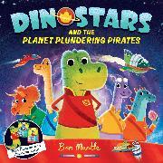 Cover-Bild zu Dinostars and the Planet Plundering Pirates von Mantle, Ben