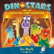 Cover-Bild zu Dinostars and the Cackling Cave Creature (eBook) von Mantle, Ben