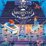 Cover-Bild zu Tom's Magnificent Machines von Sarah, Linda