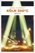 Cover-Bild zu Köln 300 °C von Hasenkopf, Marco