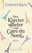 Cover-Bild zu Katz, Gabriel: Der Klavierspieler vom Gare du Nord (eBook)