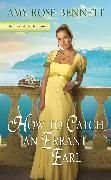 Cover-Bild zu Bennett, Amy Rose: How to Catch an Errant Earl (eBook)