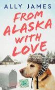 Cover-Bild zu James, Ally: From Alaska with Love (eBook)
