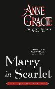 Cover-Bild zu Gracie, Anne: Marry in Scarlet (eBook)