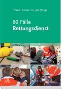 Cover-Bild zu 80 Fälle Rettungsdienst (eBook) von Flake, Frank (Hrsg.)