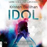 Cover-Bild zu Idol - Gib mir die Welt - VIP-Reihe, Teil 1 (Ungekürzt) (Audio Download) von Callihan, Kristen