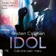 Cover-Bild zu Idol - Gib mir dein Herz - VIP-Reihe, Teil 2 (Ungekürzt) (Audio Download) von Callihan, Kristen