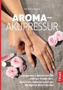 Cover-Bild zu Aroma-Akupressur von Ty-Kisera, Merina