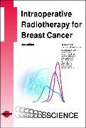 Cover-Bild zu Intraoperative Radiotherapy for Breast Cancer (eBook) von Wenz, Frederik