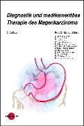 Cover-Bild zu Diagnostik und medikamentöse Therapie des Magenkarzinoms (eBook) von Möhler, Markus