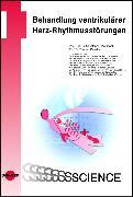 Cover-Bild zu Behandlung ventrikulärer Herz-Rhythmusstörungen (eBook) von Deneke, Thomas