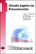 Cover-Bild zu Aktuelle Aspekte der Pränatalmedizin (eBook) von Stumm, Markus