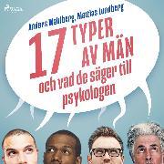 Cover-Bild zu 17 typer av män - och vad de säger till psykologen (Audio Download) von Lundberg, Mattias