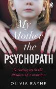 Cover-Bild zu My Mother, the Psychopath von Rayne, Olivia