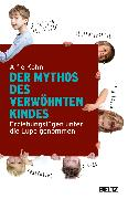 Cover-Bild zu Der Mythos des verwöhnten Kindes von Kohn, Alfie