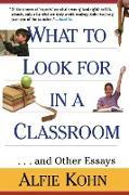 Cover-Bild zu What to Look for in a Classroom von Kohn, Alfie Etc