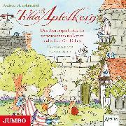 Cover-Bild zu Tilda Apfelkern. Das Zauberpicknick im verschwunschenen Garten und weitere Geschichten (Audio Download) von Schmachtl, Andreas H.