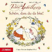 Cover-Bild zu Schön, dass du da bist! Geschichten von Tilda Apfelkern (Audio Download) von Schmachtl, Andreas H.