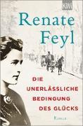 Cover-Bild zu Die unerlässliche Bedingung des Glücks (eBook) von Feyl, Renate