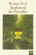 Cover-Bild zu Ausharren im Paradies von Feyl, Renate