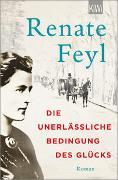 Cover-Bild zu Die unerlässliche Bedingung des Glücks von Feyl, Renate