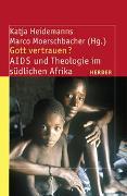 Cover-Bild zu Gott vertrauen? von Heidemanns, Katja (Hrsg.)