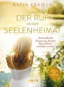 Cover-Bild zu Der Ruf deiner Seelenheimat von Kramer, Katja