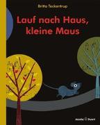 Cover-Bild zu Lauf nach Haus, kleine Maus von Teckentrup, Britta