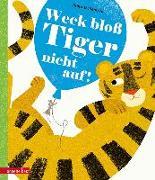 Cover-Bild zu Weck bloß Tiger nicht auf! von Teckentrup, Britta