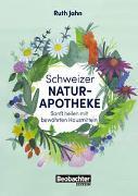 Cover-Bild zu Schweizer Naturapotheke von Jahn, Ruth