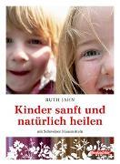 Cover-Bild zu Kinder sanft und natürlich heilen von Jahn, Ruth