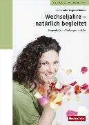 Cover-Bild zu Wechseljahre - natürlich begleitet (eBook) von Widmer, Regina