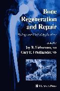 Cover-Bild zu Bone Regeneration and Repair (eBook) von Lieberman, Jay R. (Hrsg.)