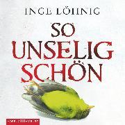 Cover-Bild zu So unselig schön (Audio Download) von Löhnig, Inge