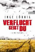 Cover-Bild zu Verflucht seist du (eBook) von Löhnig, Inge