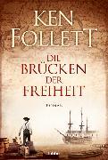 Cover-Bild zu Die Brücken der Freiheit von Follett, Ken