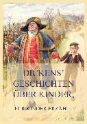 Cover-Bild zu Dickens' Geschichten über Kinder, für Kinder erzählt (eBook) von Dickens, Charles