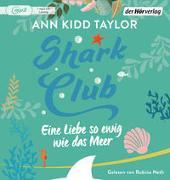 Cover-Bild zu Shark Club - Eine Liebe so ewig wie das Meer von Taylor, Ann Kidd