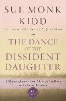 Cover-Bild zu Dance of the Dissident Daughter (eBook) von Kidd, Sue Monk