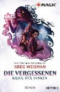 Cover-Bild zu MAGIC: The Gathering - Die Vergessenen (eBook) von Weisman, Greg